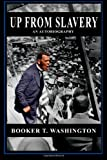 Up from Slavery: an Autobiography, Booker Washington, 1490460187