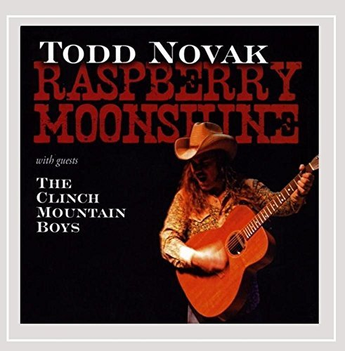 Raspberry Moonshine by Todd Novak & The Clinch Mountain Boys (2011-11-15)