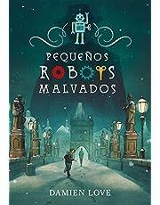 Pequeños robots malvados (Jóvenes lectores)