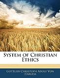 System of Christian Ethics, Gottlieb Christoph Adolf Von Harless, 114383559X