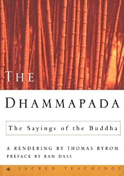 dhammapada the sayings of the buddha From the pali nikāyas, ancient collections of the buddha's sayings the pali  nikāyas thus  well-known writings as the dhammapada and jātaka (stories of  the.