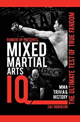 Ranger Up Presents Mixed Martial Arts IQ: The Ultimate Test of True Fandom (Volume II) (English Edition)