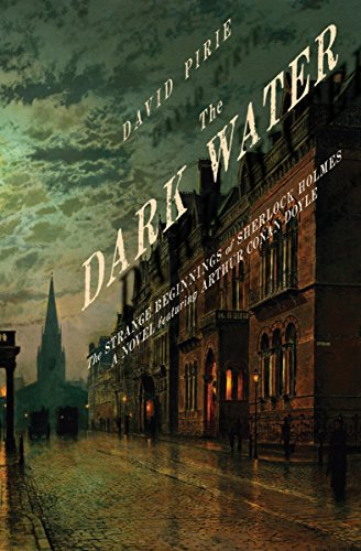 The Dark Water: The Strange Beginnings of Sherlock Holmes cover