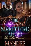 The Realest Street Love Affair: An Urban Romance