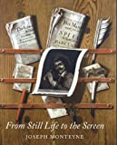 From Still Life to the Screen: Print Culture, Display, and the Materiality of the Image in Eighteenth-Century London (Paul Mellon Centre for Studies in British Art), Joseph Monteyne, 0300196350