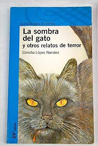 SOMBRA DEL GATO, LA - PROXIMA PARADA -: Concha López Narváez: 9788420450087: Amazon.com: Books