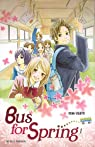 Bus for Spring, tome 1  par Usami-M