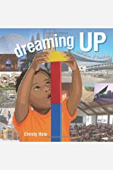 Dreaming Up: A Celebration of Building by Christy Hale (10/1/2012) Hardcover
