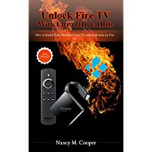 Unlock Fire TV 4K with Ultra HD & HDR: How to Install Kodi, Mobdro, Gears TV and much more on Fire TV (Step-by-Step guide)