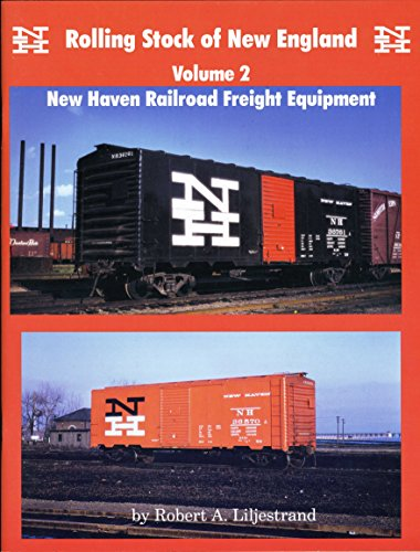 - Rolling Stock of New England Volume 2 : New Haven Railroad Freight Equipment