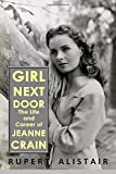 Girl Next Door:  The Life and Career of Jeanne Crain