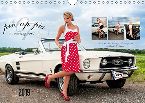 Pin Up Pia & Mustang '67 - Wall Calendar 2019 mit herrlichen Pin-Up-Fotos rund um Pia und den edlen weissen 1967er Mustang. (Wall Calendar 2019, 14 Pages, Size DIN A4 - 1967 Calendar