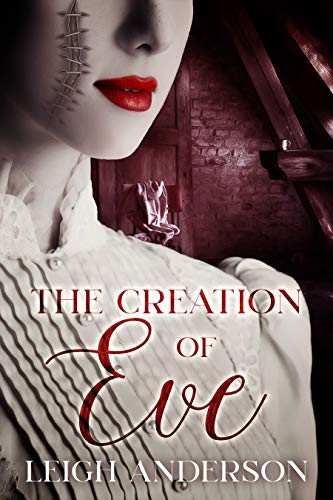 The Creation of Eve: A Gothic Horror Novel