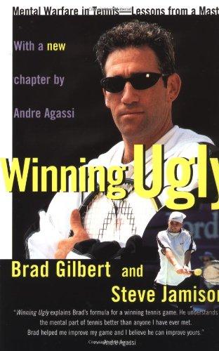 """Winning Ugly - Mental Warfare in Tennis-Lessons from a Master (A Fireside book)"" av Brad Gilbert"