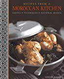 Recipes From A Moroccan Kitchen: Tastes, Techniques, National Dishes