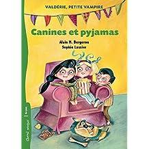 Canines et pyjamas (Valdérie, petite vampire t. 1) (French Edition)
