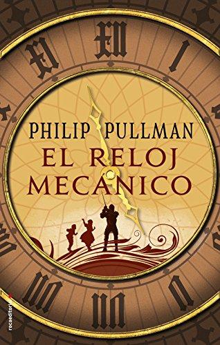 El reloj mecánico (Roca Juvenil) (Spanish Edition) by [Pullman, Philip
