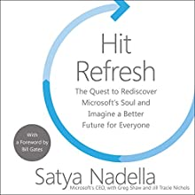 Hit Refresh: The Quest to Rediscover Microsoft's Soul and Imagine a Better Future for Everyone Audiobook by Satya Nadella, Greg Shaw, Bill Gates - foreword Narrated by Shridhar Solanki, Satya Nadella