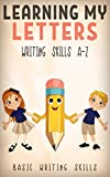 LEARNING MY LETTERS: Children's Picture Book (Basic Writing Skills A-Z) Book 3 (Learning My...)