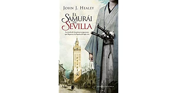 Amazon.com: El samurái de Sevilla : la novela de los ...