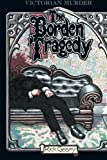 fine modern home design ideas The Borden Tragedy: A Memoir of the Infamous Double Murder at Fall River, Mass., 1892 (A Treasury of Victorian Murder)
