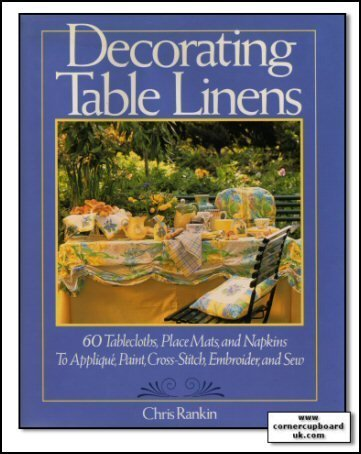 Decorating Table Linens: 60 Tablecloths, Place Mats, and Napkins to Applique, Paint, Cross-Stitch, Embroider, and Sew (Tablecloth Uk Linen)