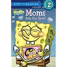 Moms Are the Best! (SpongeBob SquarePants) (Step into Reading)