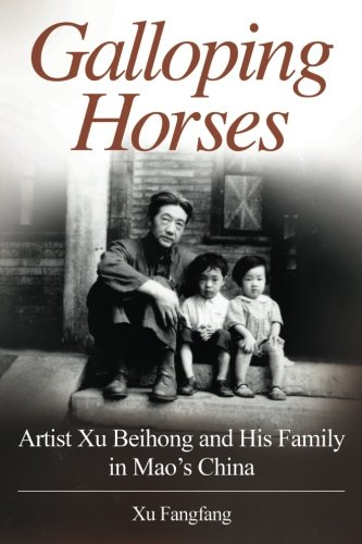 Galloping Horses: Artist Xu Beihong and His Family in Mao's China