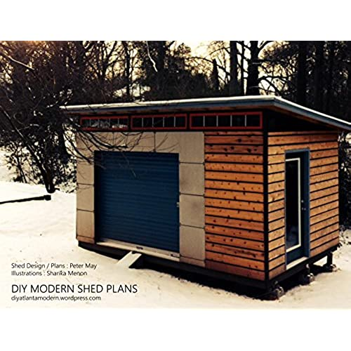 DIY Modern Shed Plans: Build Your Own Modern Shed Or Tiny House With A Step  By Step Guide.