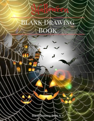Halloween Blank Drawing Book : Children cartoon drawing creative imagine.: White paper, Large size 120 pages (Blank Drawing Book Halloween) (Volume 7)