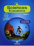 Sciences Evaluations Cycle 3 : Plus de 100 situations pour évaluer et faire progresser les élèves