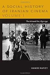 A Social History of Iranian Cinema, Volume 1: The Artisanal Era, 1897-1941
