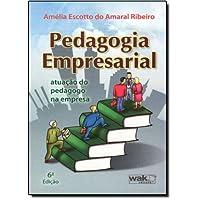 Pedagogia Empresarial. Atuação do Pedagogo na Empresa