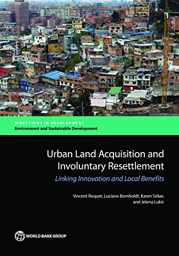 (Urban Land Acquisition and Involuntary Resettlement: Linking Innovation and Local Benefits (Directions in Development;Directions in Development - Environment and Sustainable Development))