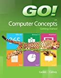 GO! with Computer Concepts Getting Started, Carney, Jill and Placeholder Staff, 0133349918