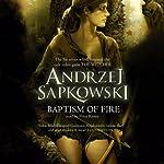 Baptism of Fire: The Witcher, Book 3 | Andrzej Sapkowski