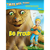 Be Proud (Talking with Trees Book 1)