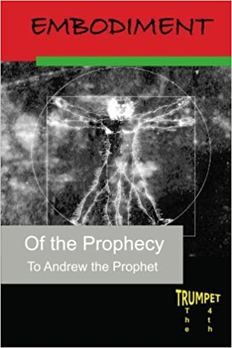 Embodiment of the Prophecy: The Fourth Trumpet: Andrew the Prophet