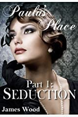 Paula's Place, part 1: Seduction