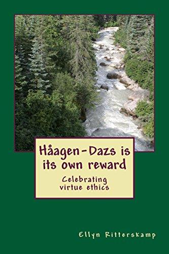 haagen-dazs-is-its-own-reward-celebrating-virtue-ethics