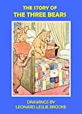 The story of The Three Bears - Illustrated (Great Illustrators for Great Stories: Leonard Leslie Brooke Book 2)