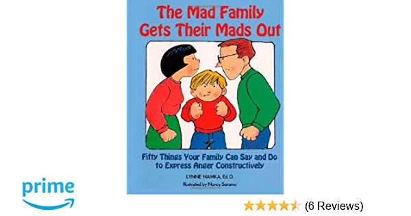Ed The Mad Family Gets Their Mads Out Lynne Namka D.