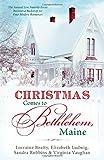 Christmas Comes to Bethlehem - Maine, Elizabeth Ludwig and Lorraine Beatty, 1628368098