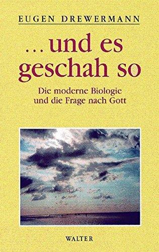 Glauben in Freiheit 3/2. und es geschah so: Die moderne Biologie und die Frage nach Gott: BD 3.2