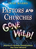 Pastors and Churches Gone Wild!
