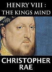 Henry VIII : The King's Mind