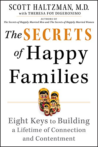 The Secrets of Happy Families: Eight Keys to Building a Lifetime of Connection and Contentment ebook