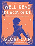 Image of Well-Read Black Girl: Finding Our Stories, Discovering Ourselves