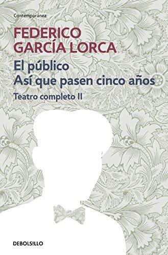 El público | Así que pasen cien años (Teatro completo 2) (Spanish Edition) (Autor De La Casa De Bernarda Alba)