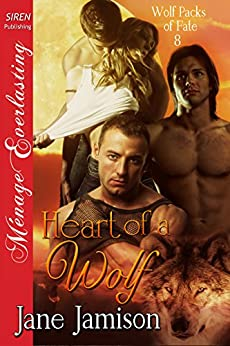 Heart of a Wolf [Wolf Packs of Fate 8] (Siren Publishing Menage Everlasting) by [Jamison, Jane]
